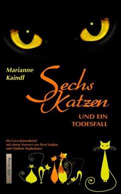 Sechs Katzen und ein Todesfall (eBook, ePUB) - Kaindl, Marianne