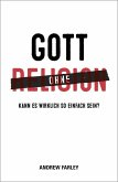 Gott ohne Religion (eBook, ePUB)