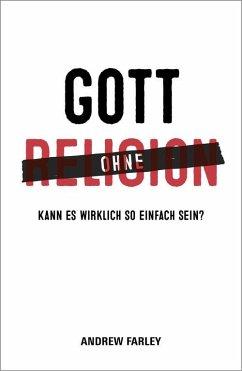 Gott ohne Religion (eBook, ePUB) - Farley, Andrew