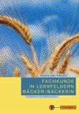 Fachkunde in Lernfeldern Bäcker/Bäckerin