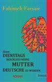Eines Dienstags beschloss meine Mutter Deutsche zu werden (eBook, ePUB)