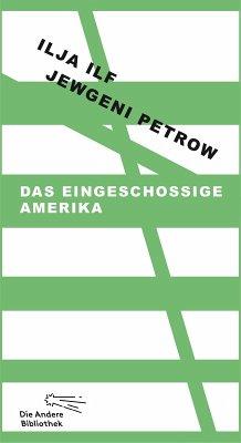 Das eingeschossige Amerika (eBook, ePUB) - Ilf, Ilja; Petrow, Jewgeni