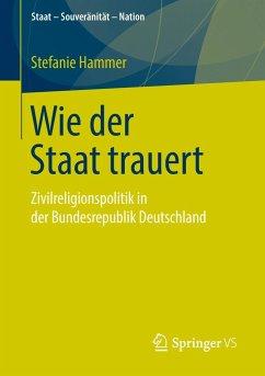 Wie der Staat trauert - Hammer, Stefanie