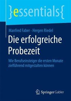 Die erfolgreiche Probezeit - Faber, Manfred;Riedel, Hergen