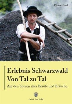 Erlebnis Schwarzwald - Von Tal zu Tal