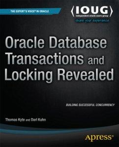 Oracle Database Transactions and Locking Revealed - Kyte, Thomas;Kuhn, Darl