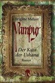 Der Kuss der Ushana / Vampyr-Trilogie Bd.1 (eBook, ePUB)