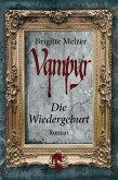 Die Wiedergeburt / Vampyr-Trilogie Bd.3 (eBook, ePUB)