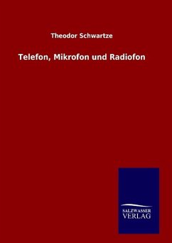9783846094846 - Schwartze, Theodor: Telefon, Mikrofon und Radiofon - Livre
