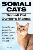 Somali Cats. Somali Cat Owners Manual. Somali Cat care, personality, grooming, health, training, costs and feeding all included.