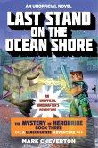Last Stand on the Ocean Shore: The Mystery of Herobrine: Book Three: A Gameknight999 Adventure: An Unofficial Minecrafter's Adventure