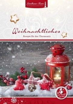 Weihnachtliches aus dem Thermomix - Willhöft, Angelika
