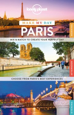 Lonely Planet Make My Day Paris - Le Nevez, Catherine; Pitts, Christopher; Williams, Nicola