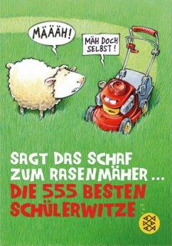 Sagt das Schaf zum Rasenmäher - Die 555 besten ...