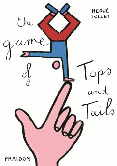 The Game of Tops and Tails - Tullet, Hervé