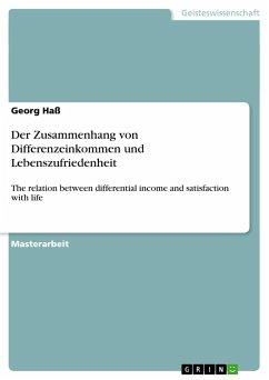 Der Zusammenhang von Differenzeinkommen und Lebenszufriedenheit - Haß, Georg