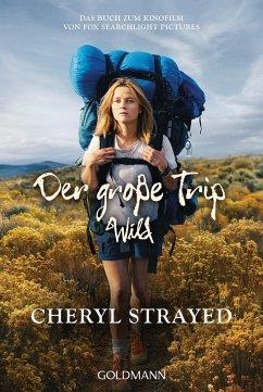 Der große Trip - WILD - Strayed, Cheryl