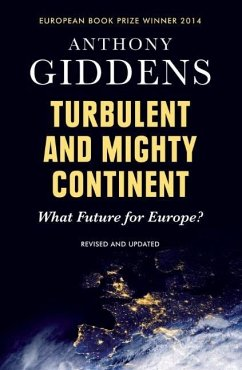 Turbulent and Mighty Continent: What Future for Europe? - Giddens, Anthony