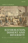Reformation, Dissent and Diversity: The Story of Scotland's Churches, 1560 - 1960