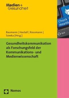 Gesundheitskommunikation als Forschungsfeld der Kommunikations- und Medienwissenschaft