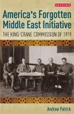 America's Forgotten Middle East Initiative: The King-Crane Commission of 1919