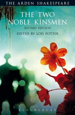 The Two Noble Kinsmen, Revised Edition: Third Series - Shakespeare, William