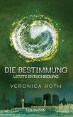 Letzte Entscheidung / Die Bestimmung Trilogie Bd.3