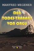 Der Todes-Trabant von Orgu (Science Fiction Roman) (eBook, ePUB)