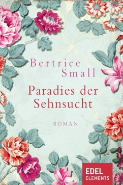 Paradies der Sehnsucht (eBook, ePUB) - Small, Bertrice
