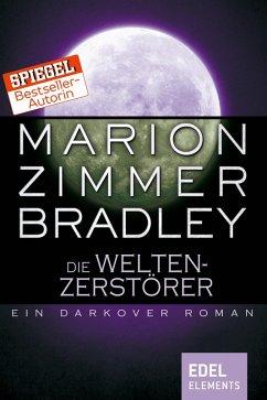 Die Weltenzerstörer (eBook, ePUB) - Bradley, Marion Zimmer
