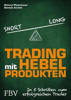 Trading mit Hebelprodukten (eBook, PDF) - Pfadenhauer, Richard; Auricht, Dominik