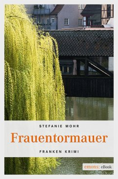Frauentormauer (eBook, ePUB) - Mohr, Stefanie