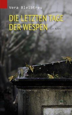 Die letzten Tage der Wespen - Bleibtreu, Vera