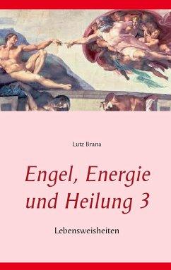 Engel, Energie und Heilung 3
