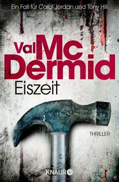 Eiszeit / Tony Hill & Carol Jordan Bd.8 (eBook, ePUB) - McDermid, Val