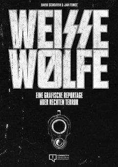 Weisse Wölfe - Schraven, David; Feindt, Jan