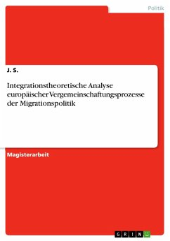 Integrationstheoretische Analyse europäischer Vergemeinschaftungsprozesse der Migrationspolitik (eBook, PDF)