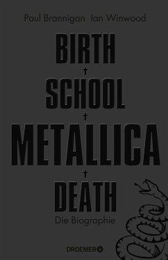 Birth School Metallica Death (eBook, ePUB) - Brannigan, Paul; Winwood, Ian