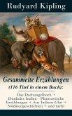 Gesammelte Erzählungen (116 Titel in einem Buch): Das Dschungelbuch + Dunkeles Indien - Phantastische Erzählungen + Aus Indiens Glut + Soldatengeschichten + und mehr (eBook, ePUB)