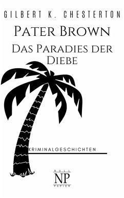 Pater Brown - Das Paradies der Diebe (eBook, ePUB) - Chesterton, Gilbert K.