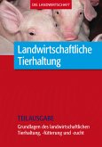 Landwirtschaftliche Tierhaltung: Grundl. zur landwirtschaftl. Tierhaltung, -fütterung und -zucht (Teilausgabe) (eBook, PDF)