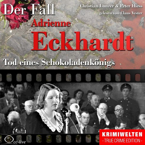 Truecrime - Tod eines Schokoladenkönigs (Der Fall Adrienne Eckhardt) (MP3-Download) - Christian Lunzer; Peter Hiess