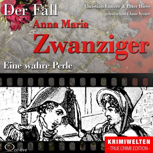Truecrime - Eine wahre Perle (Der Fall Anna Maria Zwanziger) (MP3-Download) - Christian Lunzer; Peter Hiess