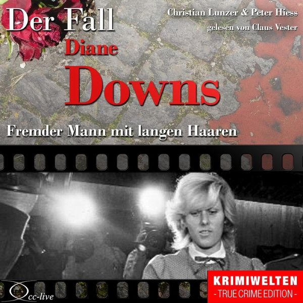 Truecrime - Fremder Mann mit langen Haaren (Der Fall Diane Downs) (MP3-Download) - Christian Lunzer; Peter Hiess