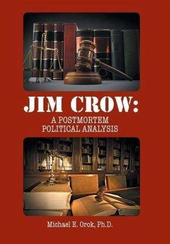 JIM CROW - Orok, Ph. D. Michael E.