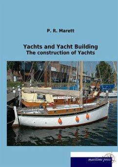Yachts and Yacht Building - Marett, P. R.