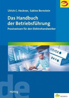 Das Handbuch der Betriebsführung - Heckner, Ulrich C.; Bernstein, Sabine