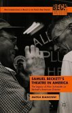 Samuel Beckett's Theatre in America: The Legacy of Alan Schneider as Beckett's American Director