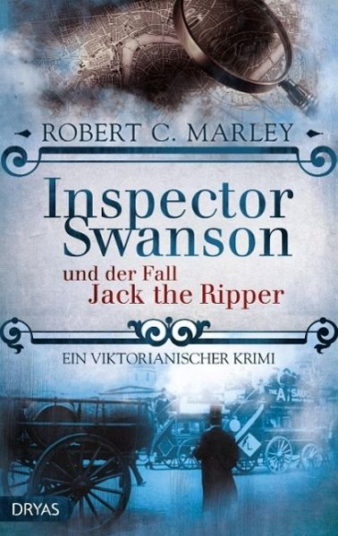 Inspector Swanson und der Fall Jack the Ripper - Marley, Robert C.