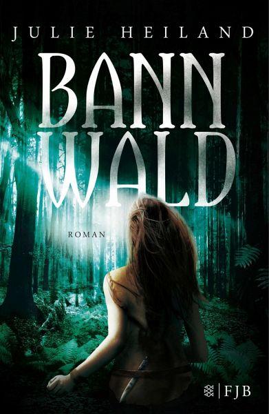 Bannwald / Robin, Emilian und Laurin Bd.1 - Heiland, Julie